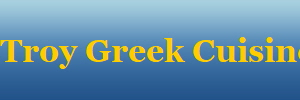 Troy Greek Cuisine